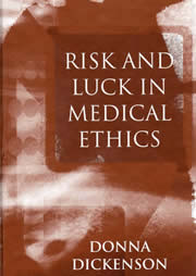 Risk & Luck in Medical Ethics