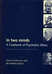 In Two MInds. A Casebook of Psychiatric Ethics